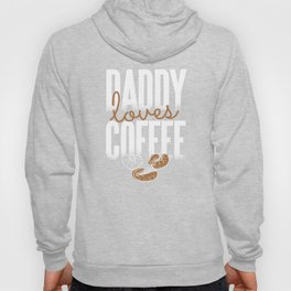 Daddy Loves Coffee  Fathers Day Coffee Roasted Beans, Caffeine Addict Drinker Hoody