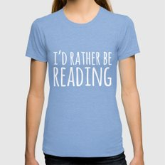 I'd Rather Be Reading - Inverted Womens Fitted Tee MEDIUM Tri-Blue
