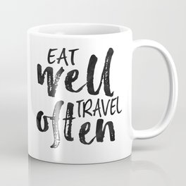 PRINTABLE Art,Eat Well Travel Often,Inspirational Quote,Motivational Print,Travel poster Coffee Mug