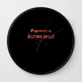 Happiness is Riding Bulls Wall Clock