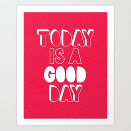 Today is a Good Day inspirational motivational typography poster bedroom wall home decor Art Print