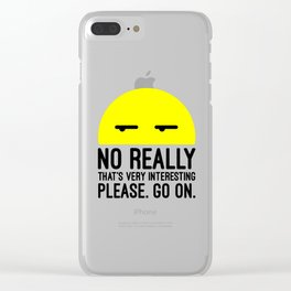 That's Very Interesting Funny Quote Clear iPhone Case