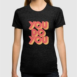 You Do You Block Type T-shirt