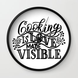 Cooking is Love made Invisible - Funny hand drawn quotes illustration. Funny humor. Life sayings. Sarcastic funny quotes. Wall Clock