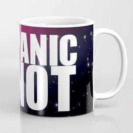 PANIC NOT Coffee Mug