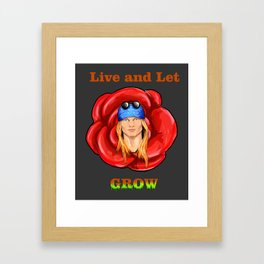 Live and Let Grow Framed Art Print