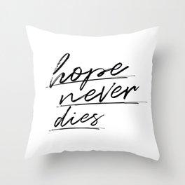 hope never dies Throw Pillow