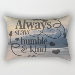 Always stay humble and kind Rectangular Pillow
