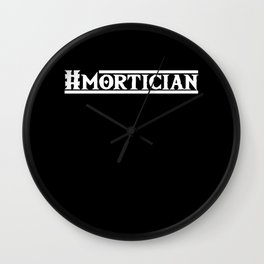 Hashtag Mortician Funeral Director Grave Casket Death Gift Wall Clock