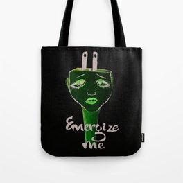 Energize me Tote Bag
