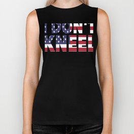 I Don't Kneel Patriotic American Stand for the Flag Biker Tank