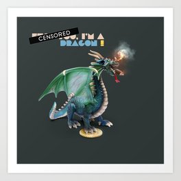 I'm a dragon Art Print