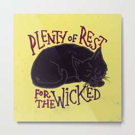 Rest for the Wicked Metal Print