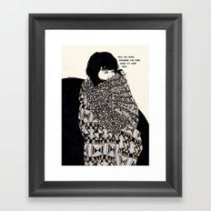 Why You Wanted To Be ? Framed Art Print