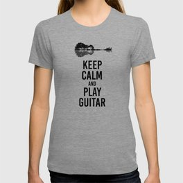 Keep Calm And Play Guitar funny musician gift T-shirt