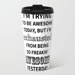 I'm trying to be Awesome Travel Mug