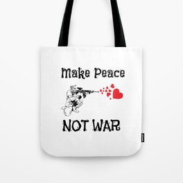 Cute Make Peace Not War Soldier Shooting Hearts Tote Bag