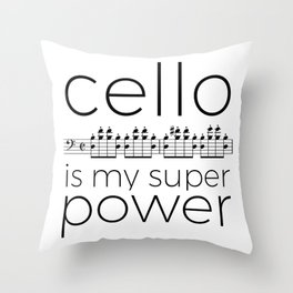 Cello is my super power (white) Throw Pillow