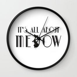 It's All About Meow Wall Clock
