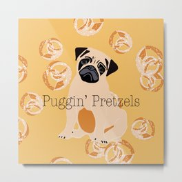 """Puggin"""" Pretzels Metal Print"""