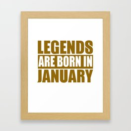Legends Are Born In January Framed Art Print