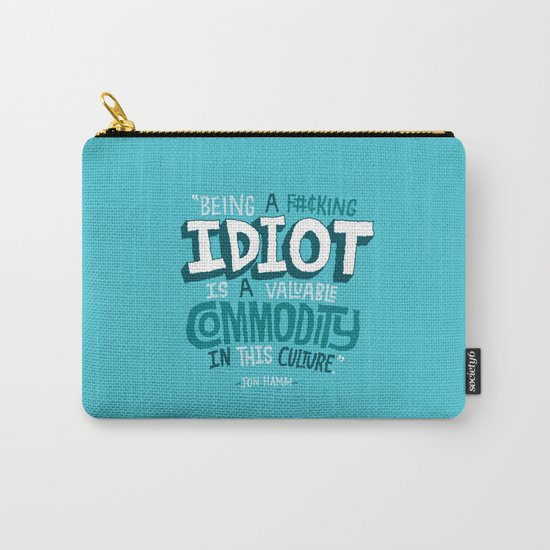 Idiot Commodity Carry-All Pouch