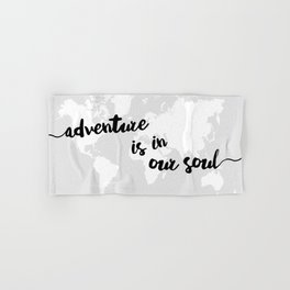 Adventure is in our Soul Hand & Bath Towel
