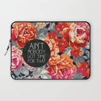 elegant Laptop Sleeves featuring Ain't Nobody Got Time For That by Sara Eshak