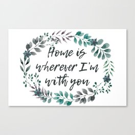 Home is Canvas Print