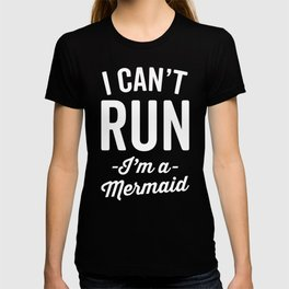 Can't Run Mermaid Funny Quote T-shirt