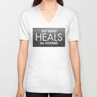 salt water V-neck T-shirts featuring Salt Water Heals All Wounds by The Sea or You