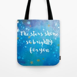 The Stars Shone So Brightly For You Tote Bag