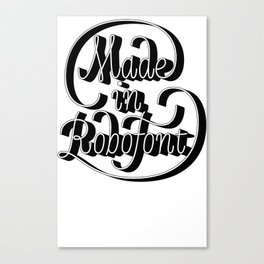 Made In RoboFont Canvas Print