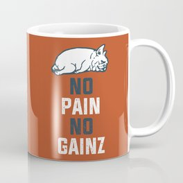 NO PAIN NO GAINZ French Bulldog Coffee Mug