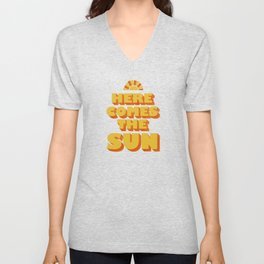 Here comes the sun Unisex V-Neck