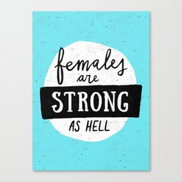 Females Are Strong As Hell Blue Canvas Print