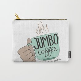 Jumbo Coffee Morning Carry-All Pouch