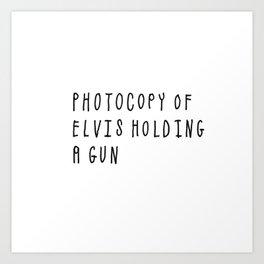 Photocopy of Elvis Holding a Gun Art Print