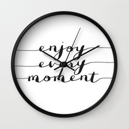Enjoy Every Moment Black and White Calligraphy Brushtroke Cursive Calligraphy Wall Clock