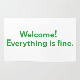 welcome! everything is fine. Rug