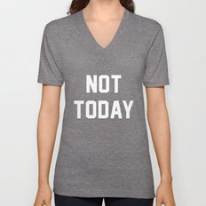 Not today - black version Unisex V-Neck