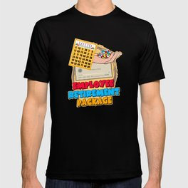 Employee Retirement Package T-shirt