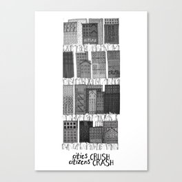 Cities crush, citizens crash! Canvas Print