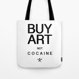 Buy Art Not Cocaine (black) Tote Bag