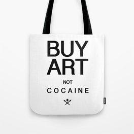 Buy Art Not Cocaine (black) Tote Bag