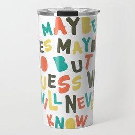 Fun Quote Travel Mug