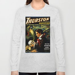 Thurston the Great Magician, the Wonder Show of the Universe. Do the Spirits Come Back? Long Sleeve T-shirt