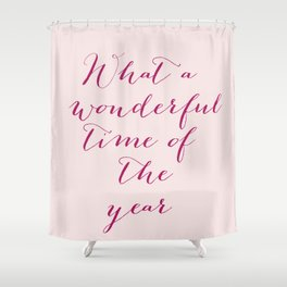 Holiday Motivational Quote Shower Curtain