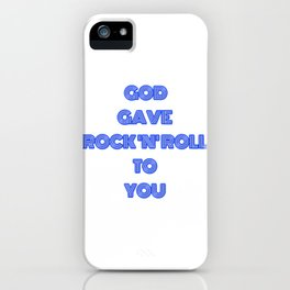 God gave rock&roll to you iPhone Case