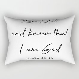 Be Still and Know that I am God Psalm 46:10 Rectangular Pillow